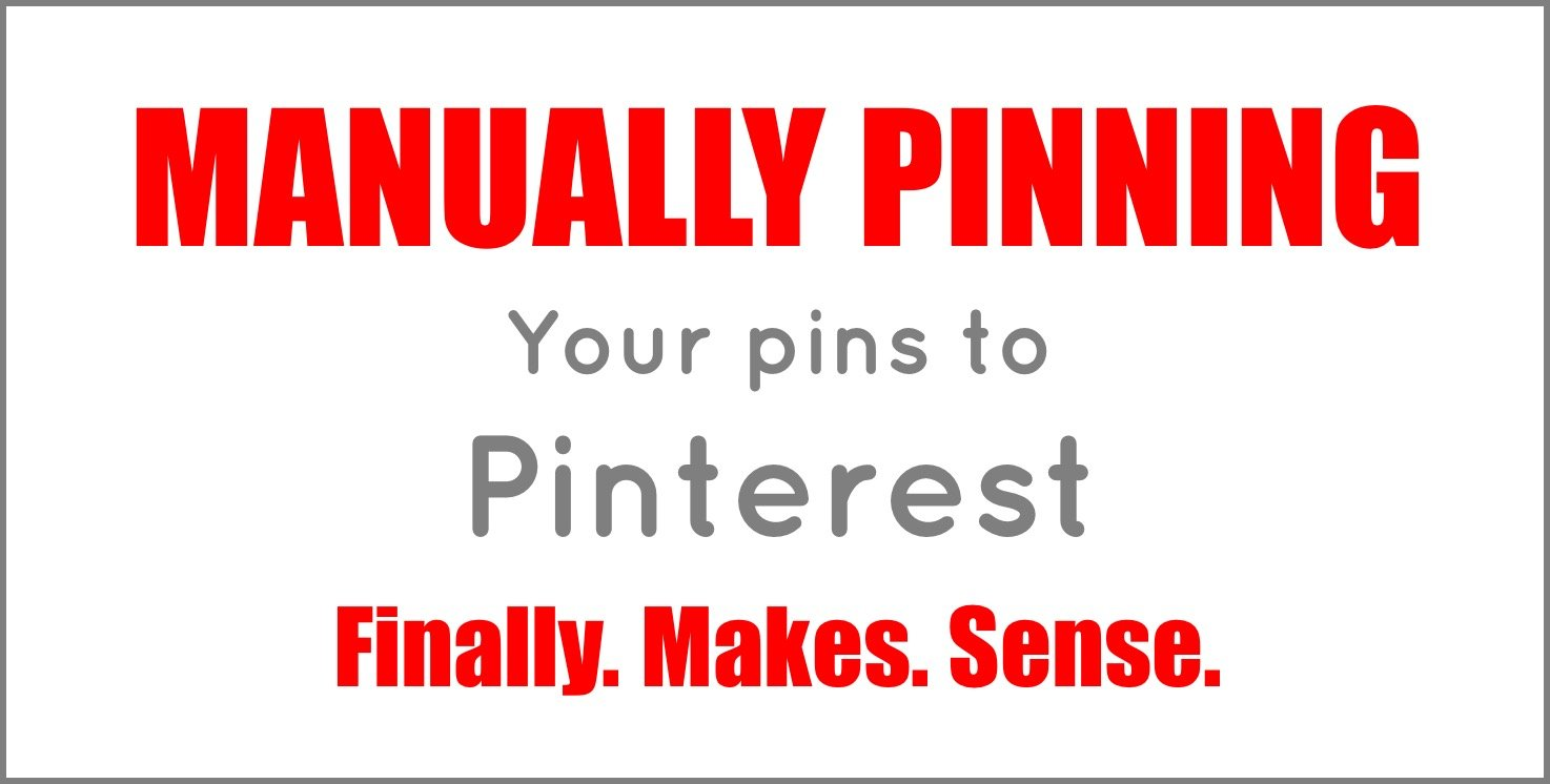 Pinteresting Strategies | Manual Pinning To Pinterest Finally Makes Sense